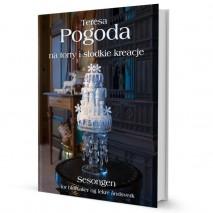 """Książka """"Pogoda na torty i słodkie kreacje"""" Teresa Pogoda"""
