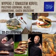10-11.05 Wypieki z Tomaszem Korfel Pieczywo ługowane, bajgle, obwarzanki, ciasta drożdżowe